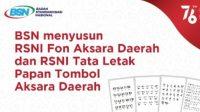 BSN Menyusun RSNI Fon Aksara Daerah dan RSNI Tata Letak Papan Tombol Aksara Daerah
