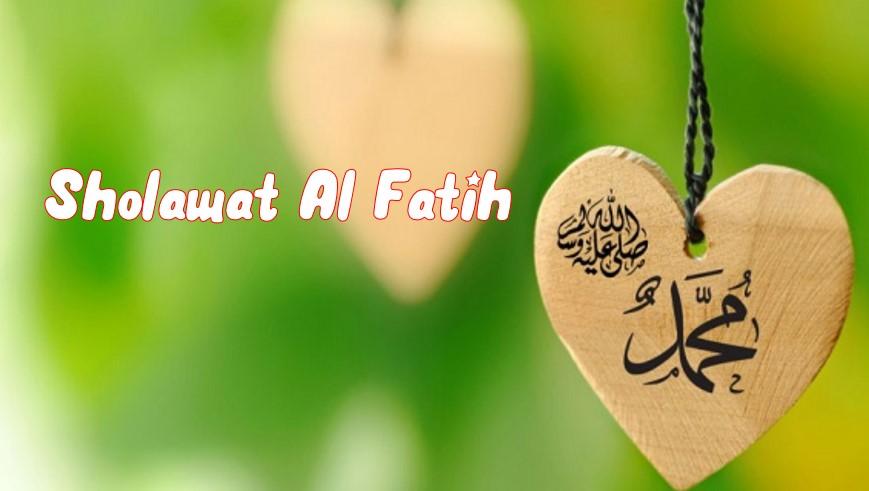 Bacaan Sholawat Fatih Lengkap dengan Keutamaannya